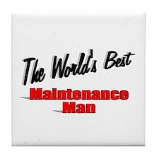 """The World's Best Maintenance Man"" Tile Coaster"