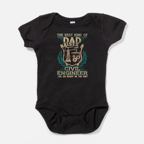 The Best Kind Of Dad Raise A Civil Engin Body Suit