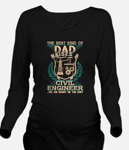 The Best Kind Of Dad Raise A Civil Enginee T-Shirt