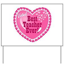 Voted Best Teacher EVER Yard Sign