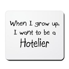 When I grow up I want to be a Hotelier Mousepad