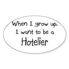 When I grow up I want to be a Hotelier Decal