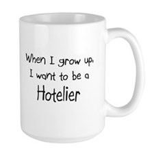 When I grow up I want to be a Hotelier Mug