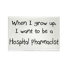 When I grow up I want to be a Hospital Pharmacist