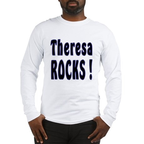 Theresa Rocks ! Long Sleeve T-Shirt