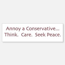 Annoy a Conservative Bumper Bumper Bumper Sticker