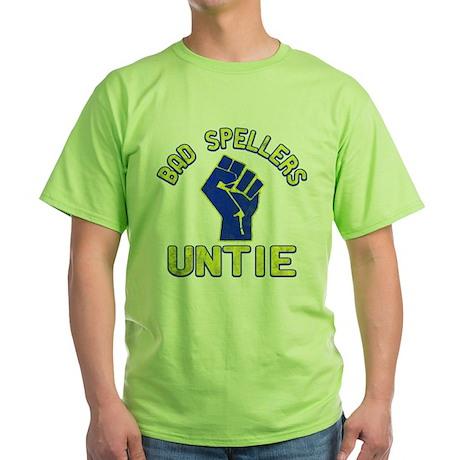 Bad Spellers Untie Green T-Shirt