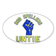 Bad Spellers Untie Oval Decal