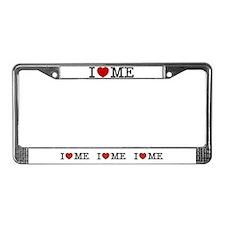 I LOVE ME --- RIFFRAFFTEES.COM License Plate Frame