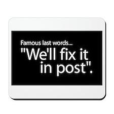 Fix it in Post Mousepad