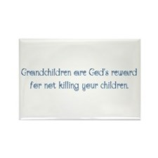 Grandchildren are God's Rewar Rectangle Magnet