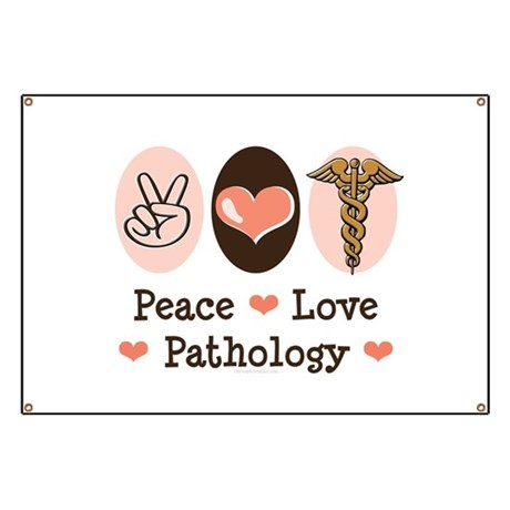 Peace Love Pathology Banner