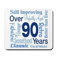 Over 90 years, 90th Birthday Mousepad
