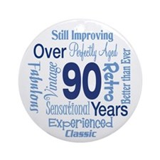 Over 90 years, 90th Birthday Ornament (Round)
