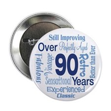 "Over 90 years, 90th Birthday 2.25"" Button"
