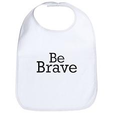 Be Brave Bib