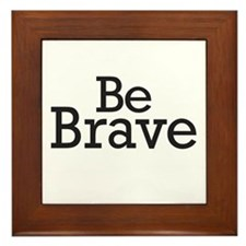 Be Brave Framed Tile