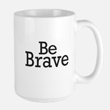 Be Brave Large Mug