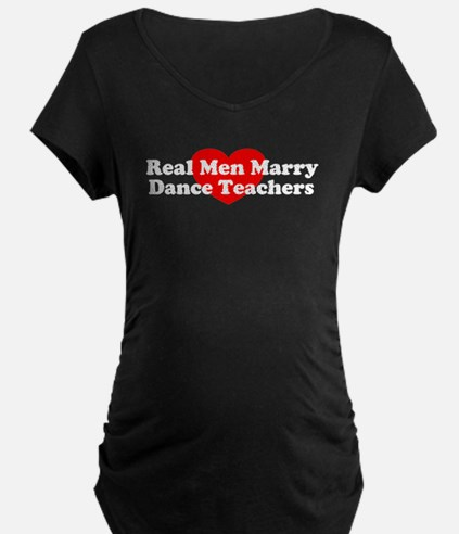 Real Men Marry Dance Teachers T-Shirt