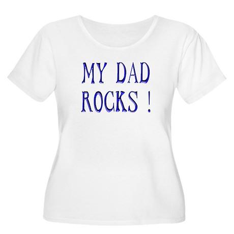 My Dad Rocks ! Women's Plus Size Scoop Neck T-Shir