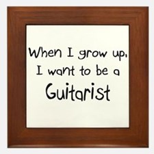 When I grow up I want to be a Guitarist Framed Til