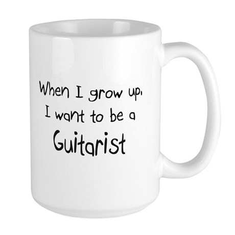 When I grow up I want to be a Guitarist Large Mug