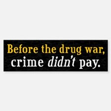Drug War Bumper Bumper Bumper Sticker