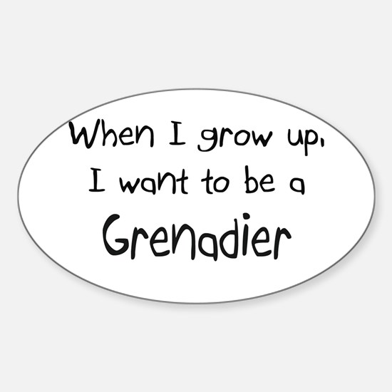When I grow up I want to be a Grenadier Decal