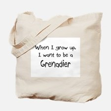When I grow up I want to be a Grenadier Tote Bag
