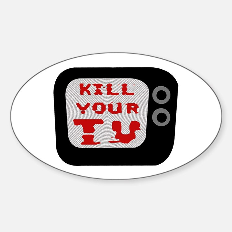 Kill Your TV Oval Decal