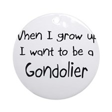 When I grow up I want to be a Gondolier Ornament (