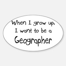 When I grow up I want to be a Geographer Decal