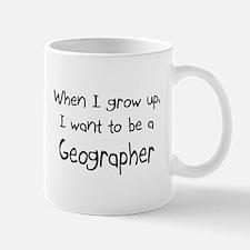 When I grow up I want to be a Geographer Mug