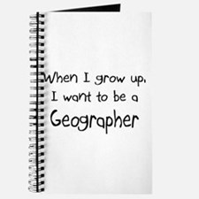 When I grow up I want to be a Geographer Journal