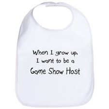 When I grow up I want to be a Game Show Host Bib
