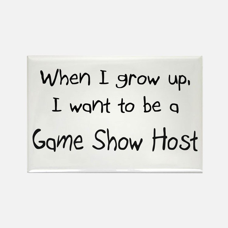When I grow up I want to be a Game Show Host Recta