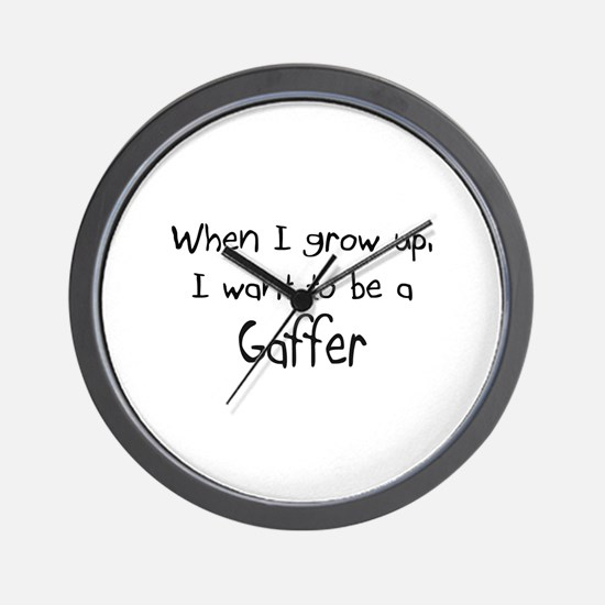 When I grow up I want to be a Gaffer Wall Clock