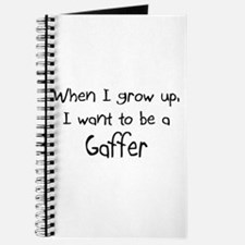 When I grow up I want to be a Gaffer Journal