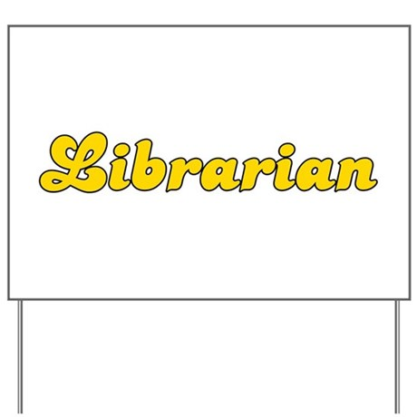 Retro Librarian (Gold) Yard Sign