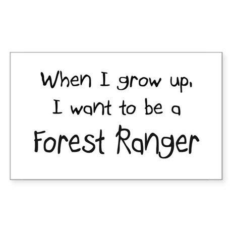 When I grow up I want to be a Forest Ranger Sticke