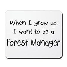 When I grow up I want to be a Forest Manager Mouse