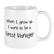 When I grow up I want to be a Forest Manager Mug