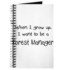 When I grow up I want to be a Forest Manager Journ