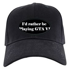rather be playing GTA VI Baseball Hat
