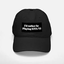 rather be playing GTA VI Baseball Hat
