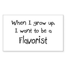 When I grow up I want to be a Flavorist Sticker (R