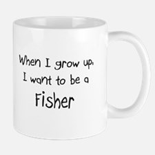 When I grow up I want to be a Fisher Mug