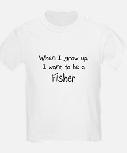 When I grow up I want to be a Fisher T-Shirt
