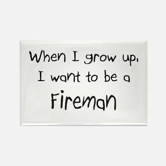 When I grow up I want to be a Fireman Rectangle Ma