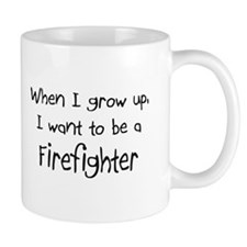 When I grow up I want to be a Firefighter Mug